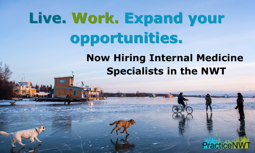 Practice NWT Hiring Internal Medicine Specialists